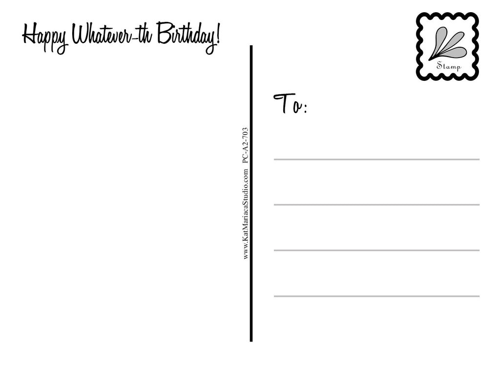 Happy Whatever-th Birthday | a Lazy Greetings (TM) Postcard - KatMariacaStudio - 3