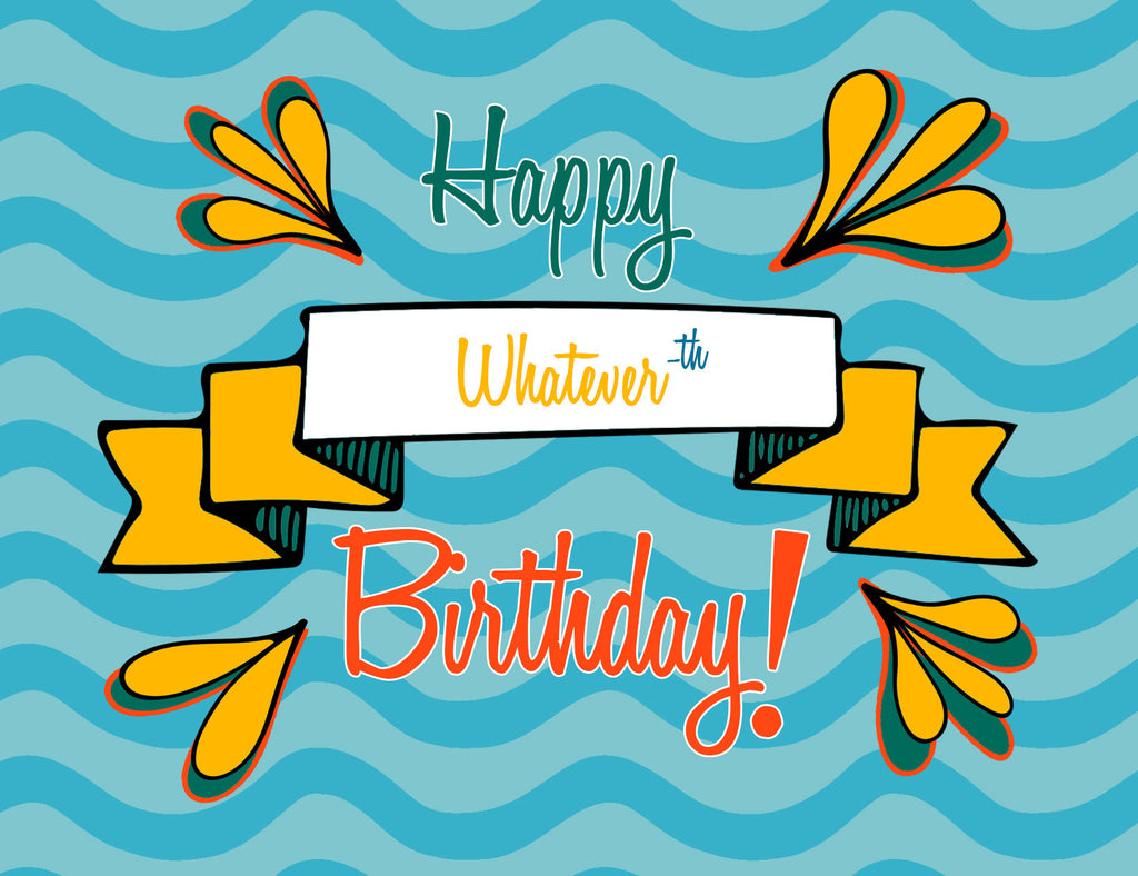 Happy Whatever-th Birthday | a Lazy Greetings (TM) Postcard - KatMariacaStudio - 2