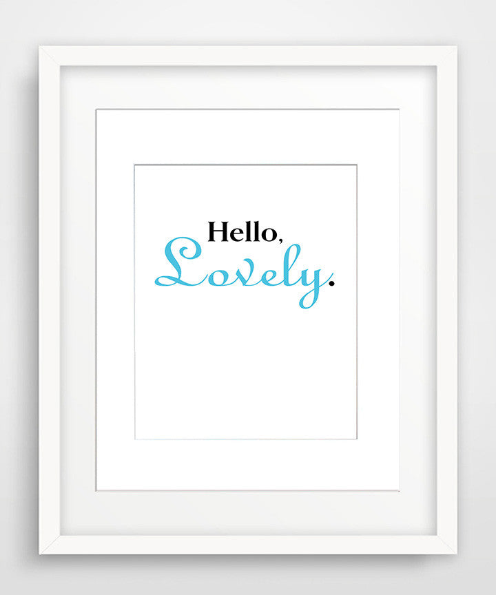 Hello, Lovely - Matted Art Print