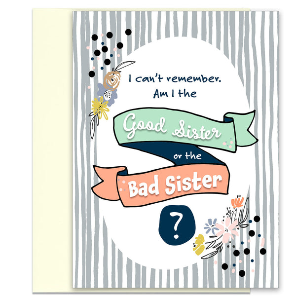 I Can't Remember - Funny Sister Card - Funny Card for Sister