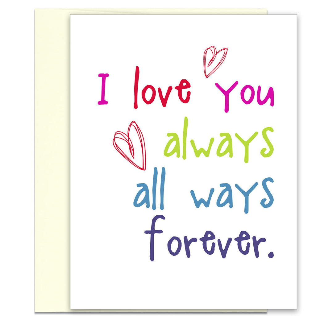 I Love You Always All Ways Forever - Love Card - KatMariacaStudio - 1