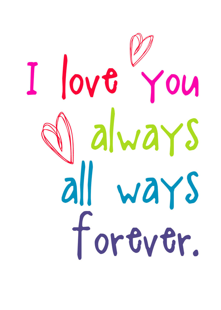 I Love You Always All Ways Forever - Love Card - KatMariacaStudio - 4