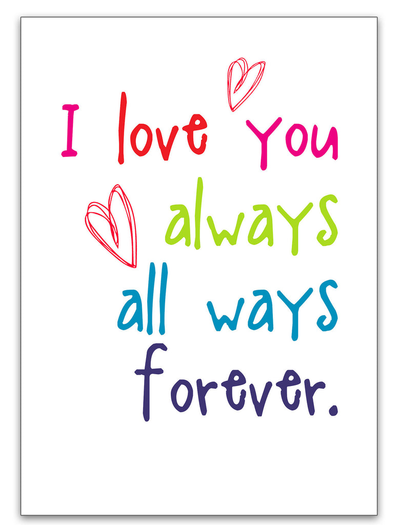 I Love You Always All Ways Forever - Love Card - KatMariacaStudio - 3