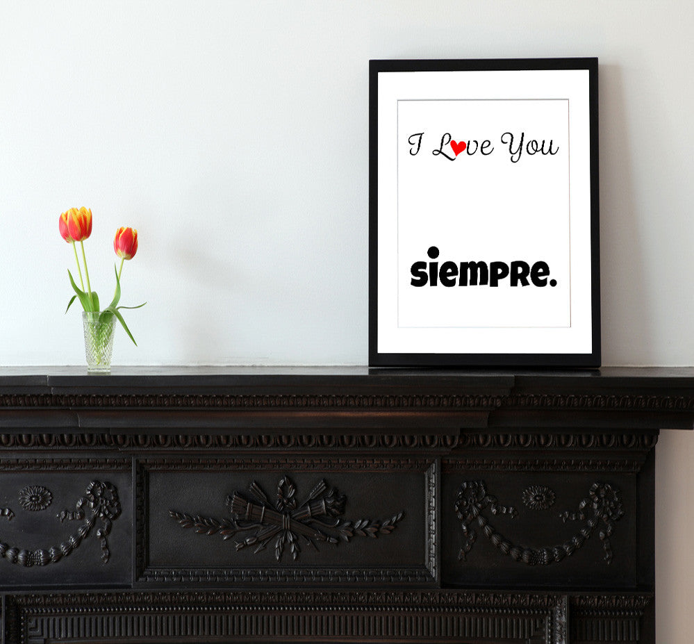 I Love You Siempre - Matted Art Print
