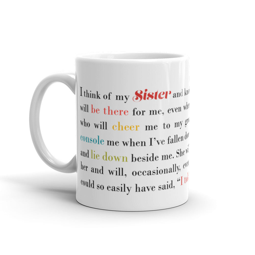 I Think of My Sister - 11 oz  or 15 oz Coffee Mug - KatMariacaStudio - 1