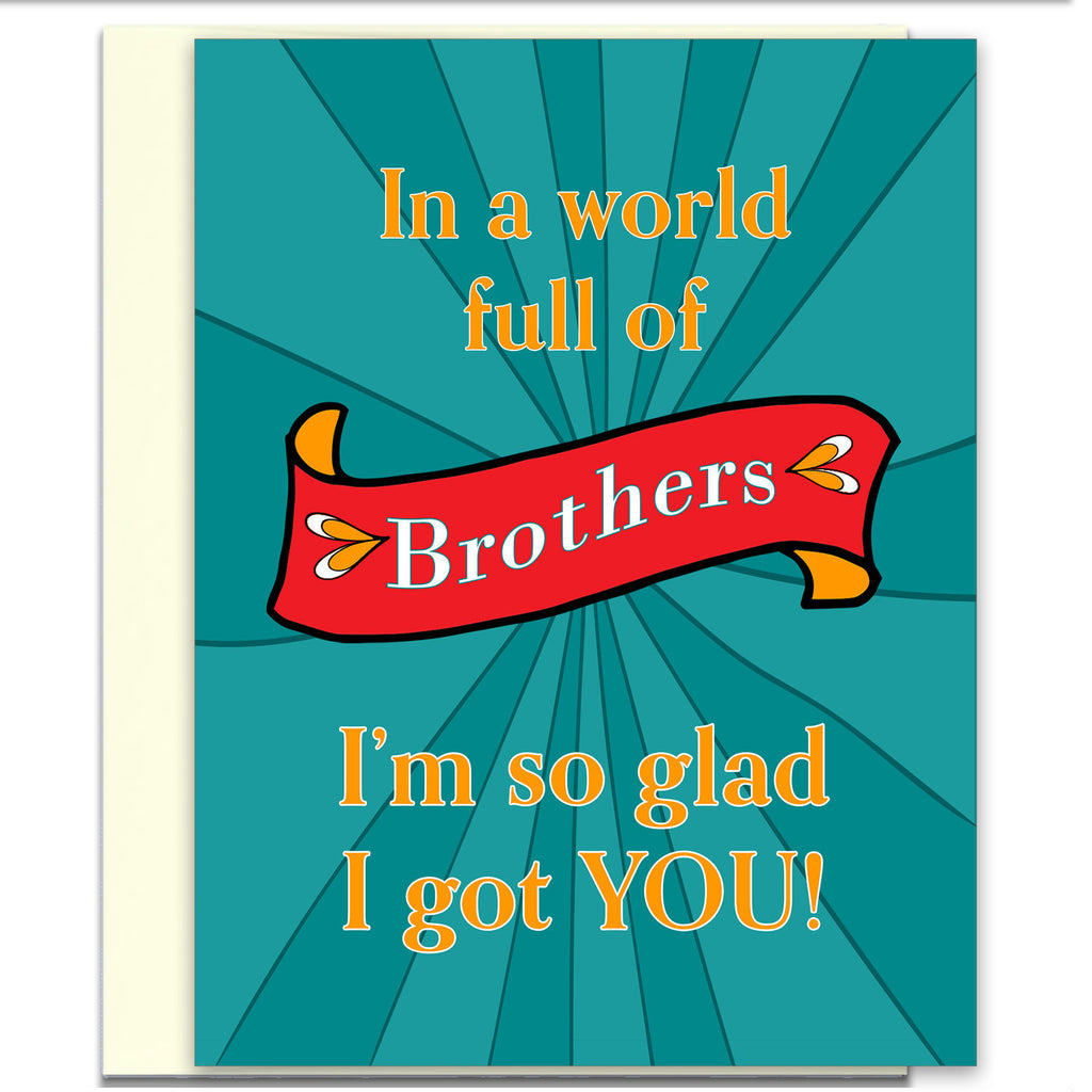 In a World Full of Brothers - Birthday Card for Your Brother - KatMariacaStudio - 1