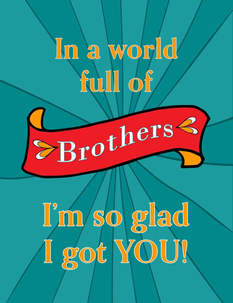 In a World Full of Brothers - Birthday Card for Your Brother - KatMariacaStudio - 4