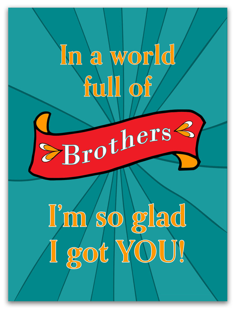 In a World Full of Brothers - Birthday Card for Your Brother - KatMariacaStudio - 3