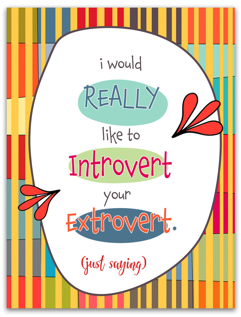 Introverting Your Extrovert - A Smart & Sexy Card