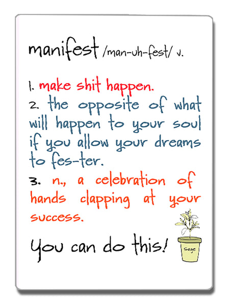 Manifest - a Speak Your Mind Refrigerator Magnet