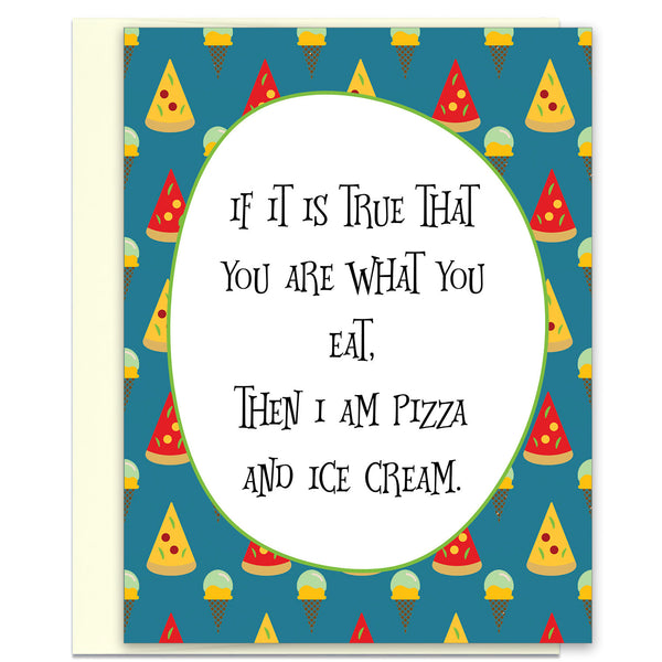 Funny Just Because Card for Friends - Pizza & Ice Cream - KatMariacaStudio - 1