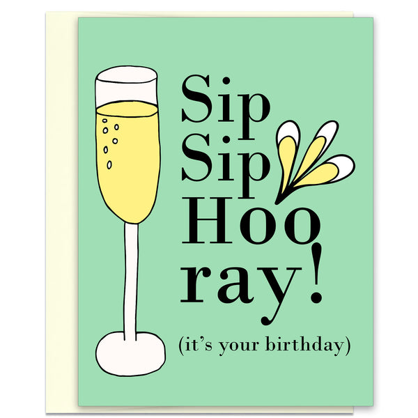 Sip Sip Hooray - Funny Birthday Celebration Card - KatMariacaStudio - 1