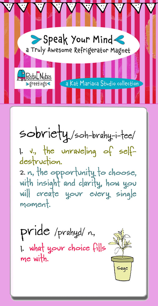 Sobriety - a Speak Your Mind Refrigerator Magnet