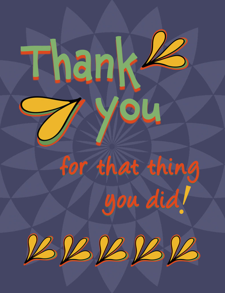Thank You for That Thing You Did - Awesome Thank You Card - KatMariacaStudio - 4