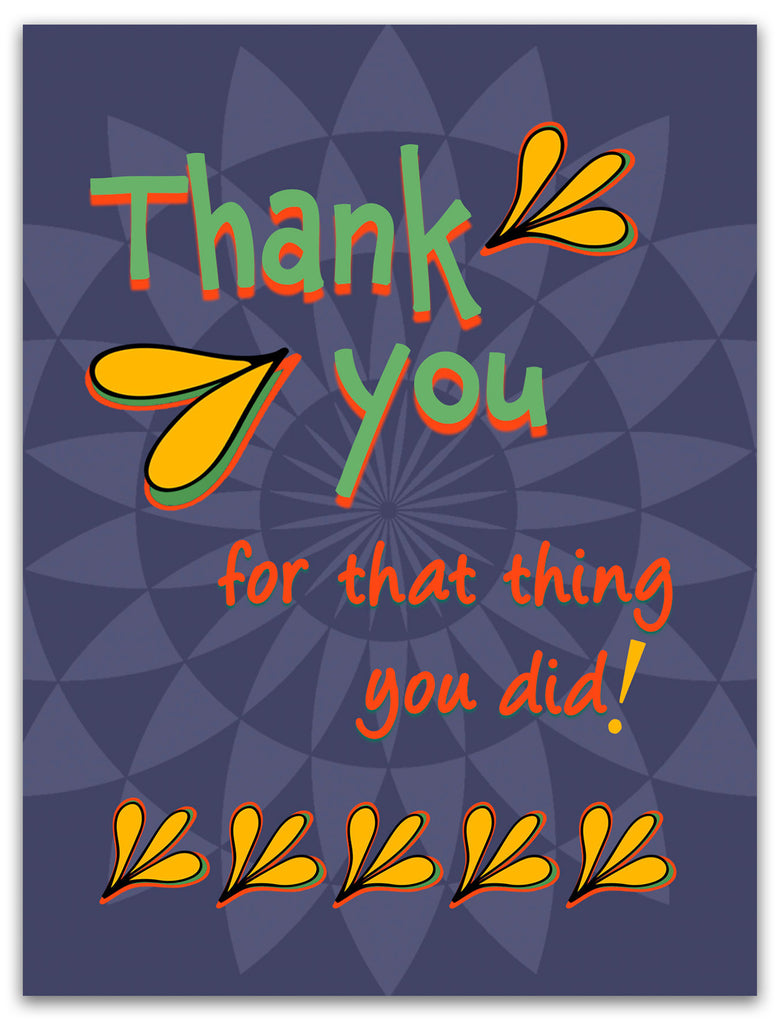 Thank You for That Thing You Did - Awesome Thank You Card - KatMariacaStudio - 3