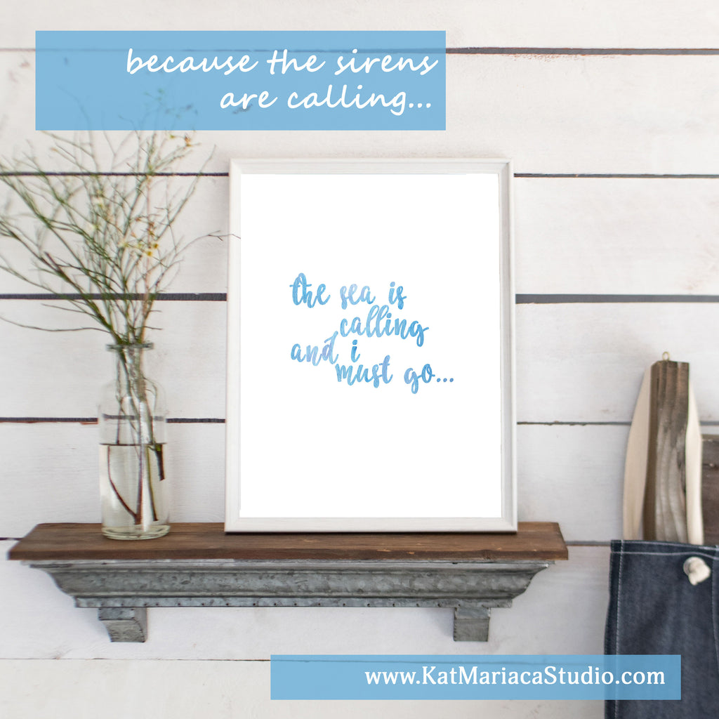 Instant Download - The Sea is Calling in Blue Watercolor Wash - Sea Quote Printable Gift