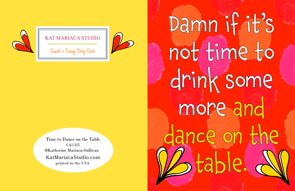 Time to Dance on the Tables - A Funny Celebration Card - KatMariacaStudio - 2