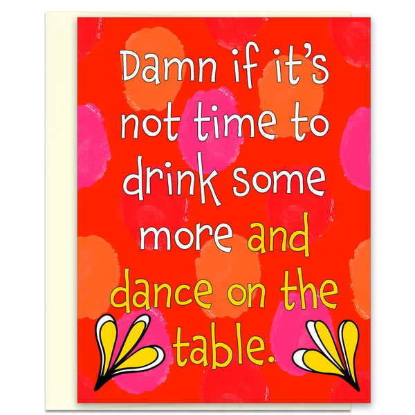 Time to Dance on the Tables - A Funny Celebration Card - KatMariacaStudio - 1