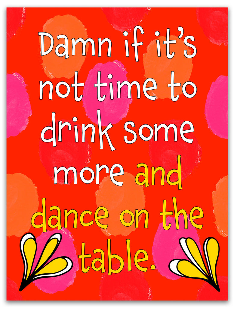 Time to Dance on the Tables - A Funny Celebration Card - KatMariacaStudio - 3