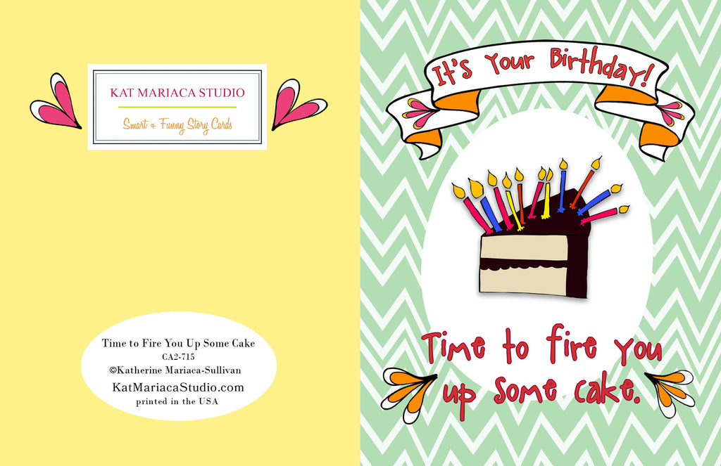 Funny Birthday Card - Time to Fire You Up Some Cake - KatMariacaStudio - 2