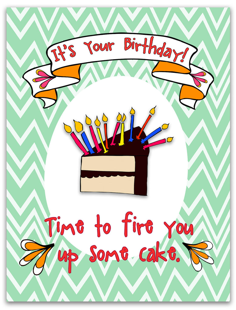 Funny Birthday Card - Time to Fire You Up Some Cake - KatMariacaStudio - 3