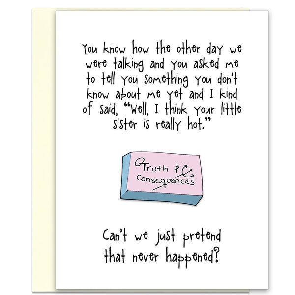Funny Relationship Greeting Card - Truth & Consequences from Kat Mariaca Studio - KatMariacaStudio - 1