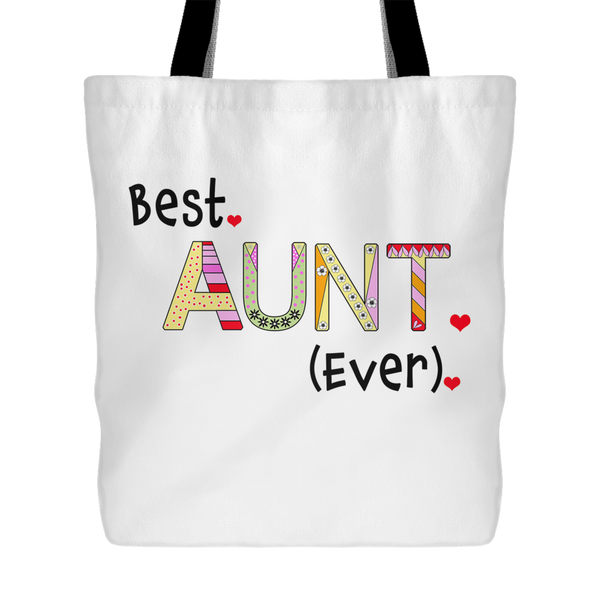 Best Aunt Ever - Gift Idea - Sturdy Gift, Shopping Gym,Yoga, Beach, Book, Tote Bag for Your Aunt, 18 x 18 - KatMariacaStudio