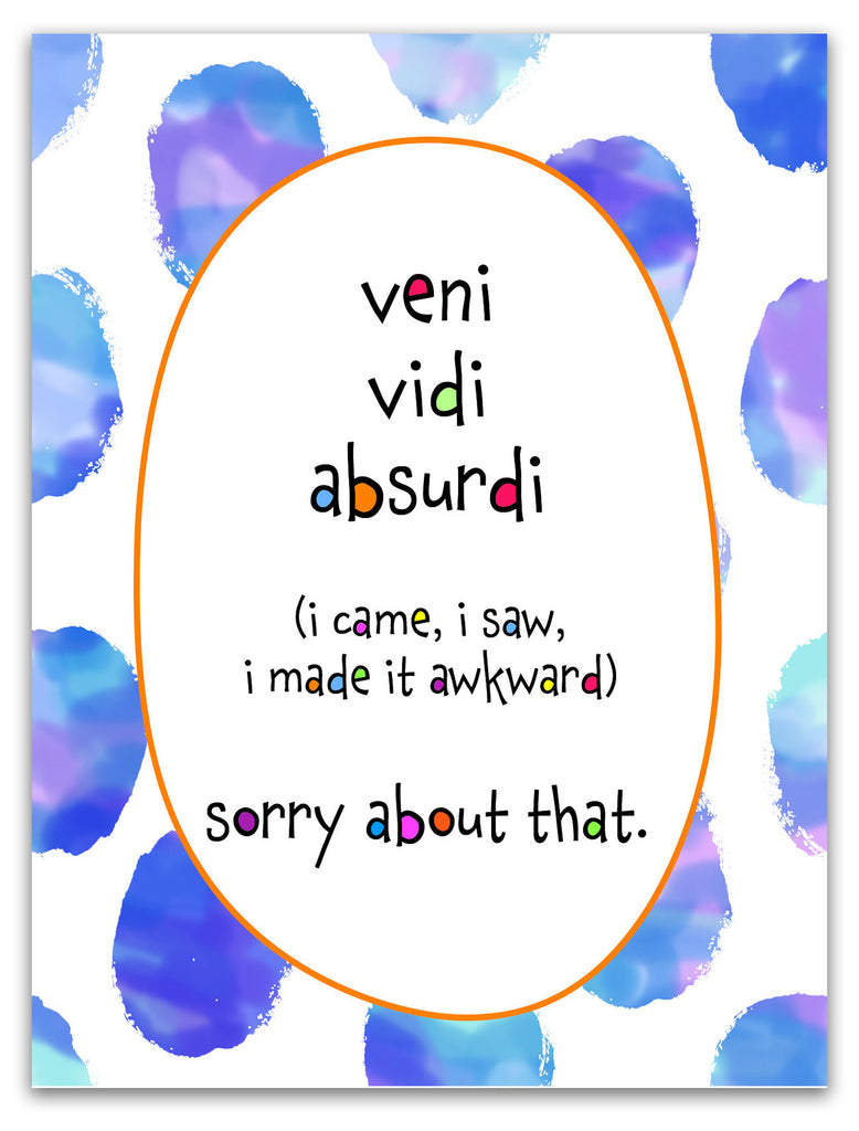 Awkward Apology Card for Friends - Veni Vidi Absurdi - KatMariacaStudio - 3