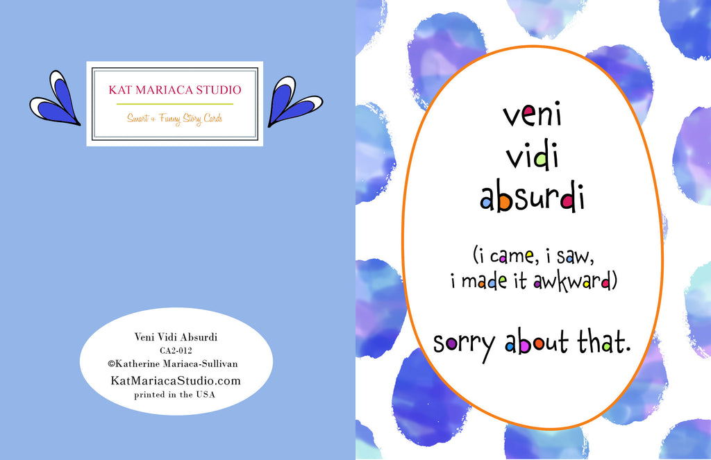 Awkward Apology Card for Friends - Veni Vidi Absurdi - KatMariacaStudio - 2