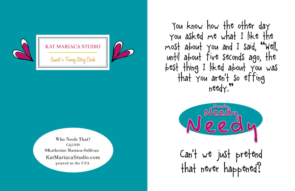 Funny Relationship Card - Who Needs That - from Kat Mariaca Studio - KatMariacaStudio - 2