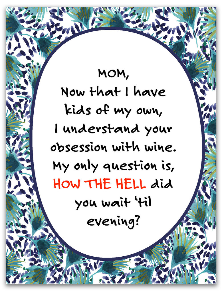 Why Wait - a Funny Motherhood Greeting Card