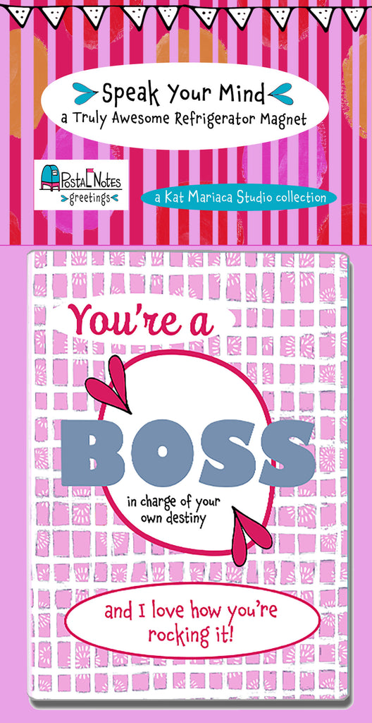 You're a Boss - a Speak Your Mind Refrigerator Magnet