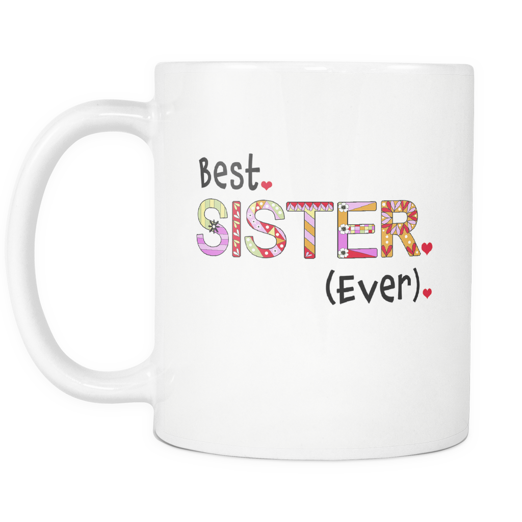 Best Sister Ever Coffee Mug Great Gift Ideas For Sis
