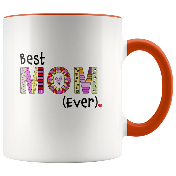 Best Mom Ever - 2-Tone Coffee Mug Gift for Your Mother