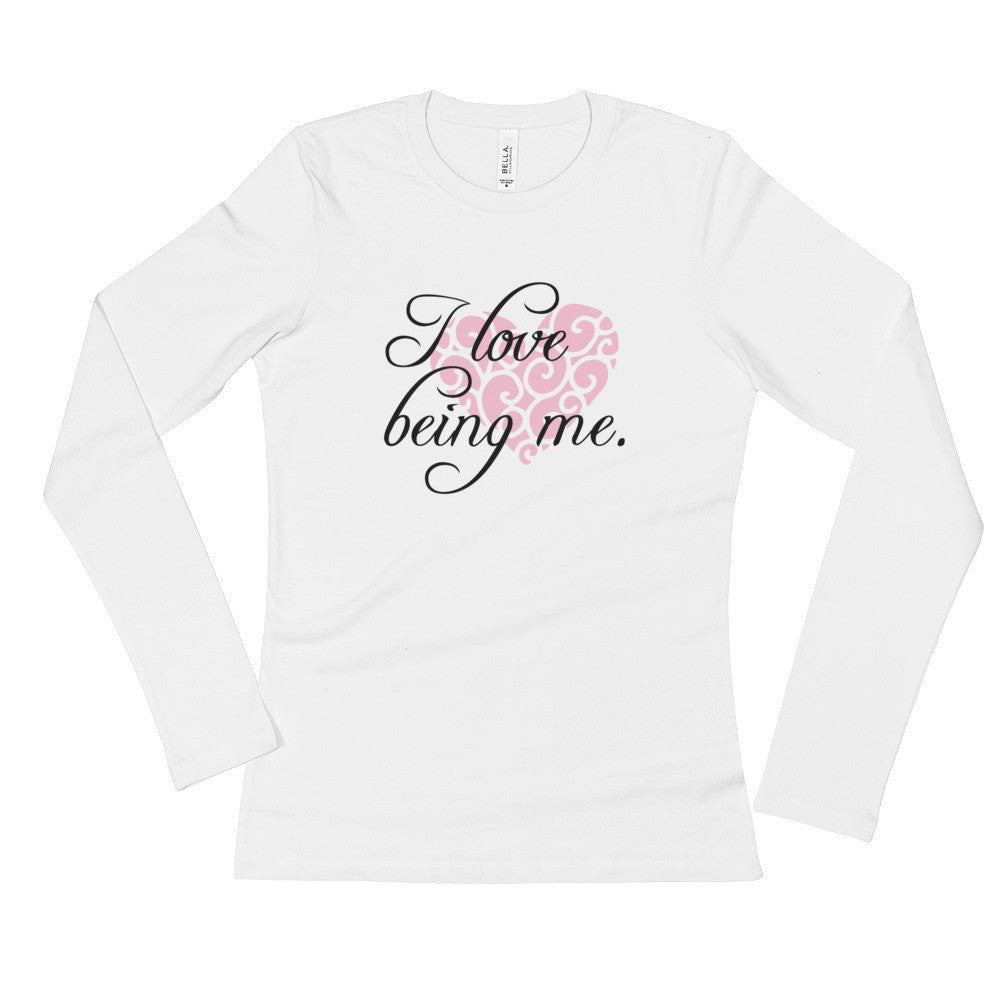 I Love Being Me - Ladies' Long Sleeve Comfort T-Shirt