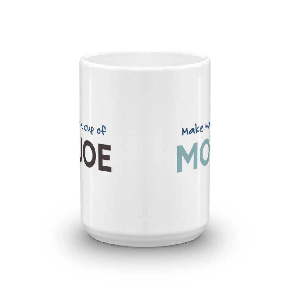 Make Mine a Cup of Mo'Joe Coffee Mug - KatMariacaStudio - 7