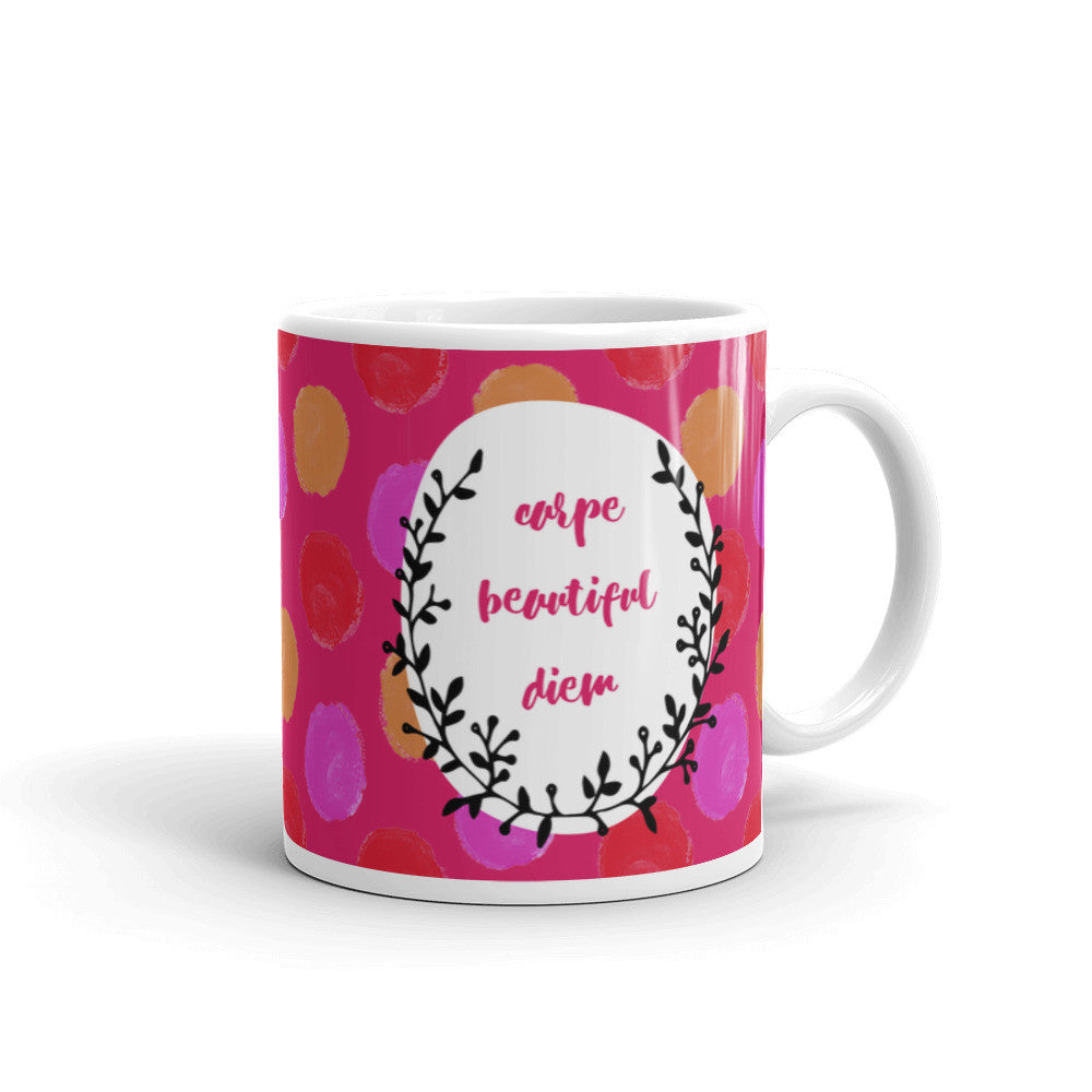 Coffee Mug For Her - Carpe Beautiful Diem Coffee Mug