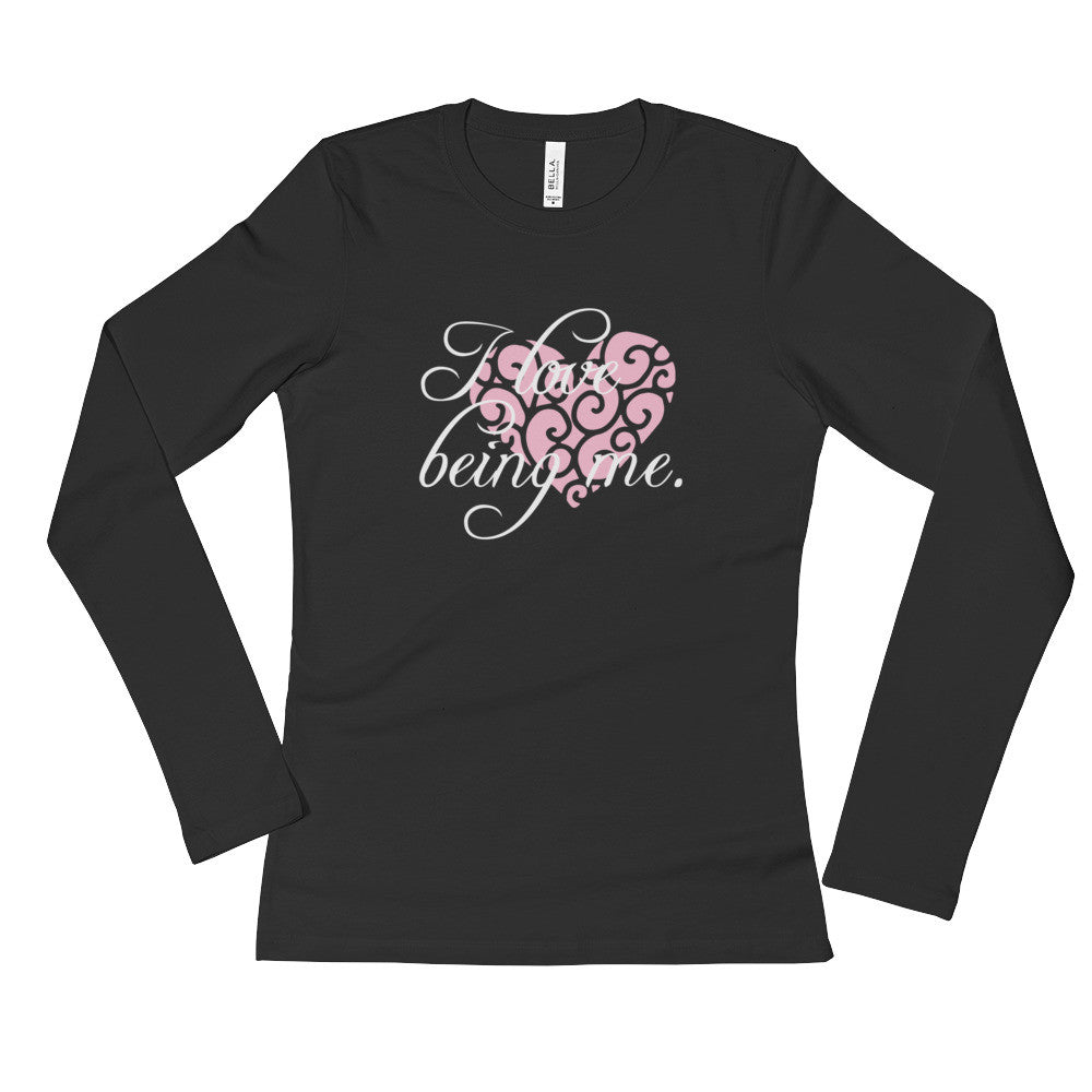 I Love Being Me - Ladies' Long Sleeve T-Shirt