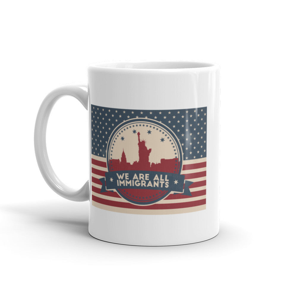 We are ALL Immigrants Coffee Mug - 11 oz and 15 oz Mugs - KatMariacaStudio - 2