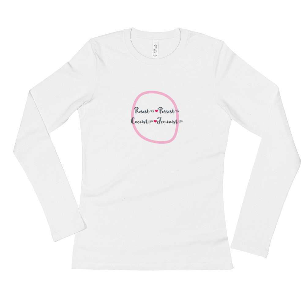 Resist Persist Coexist Feminist - Ladies' Long Sleeve T-Shirt