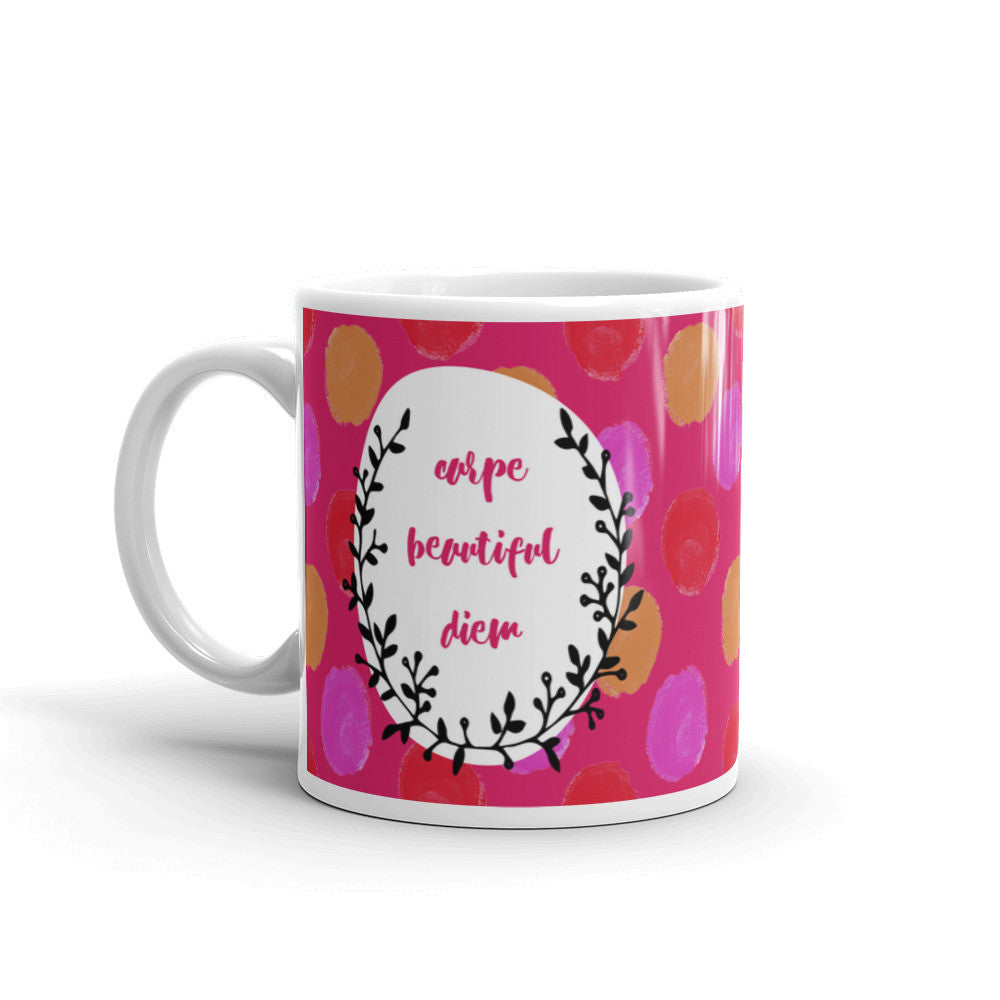 Carpe Beautiful Diem Coffee Mug - Bright, Colorful Mug to Start Your Day Right