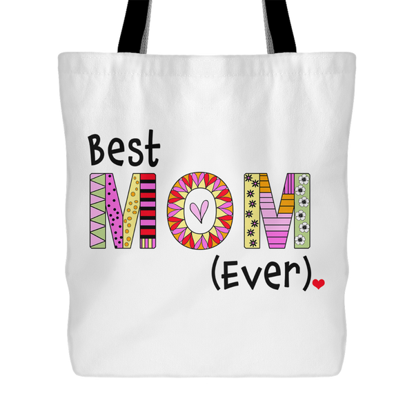 Best Mom Ever - Gift Idea - Sturdy Gift, Shopping Gym,Yoga, Beach, Book, Tote Bag for Your Mother, 18 x 18