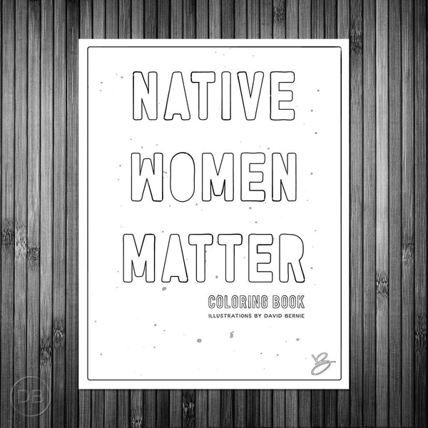 David Bernie Native Women Matter Coloring Book