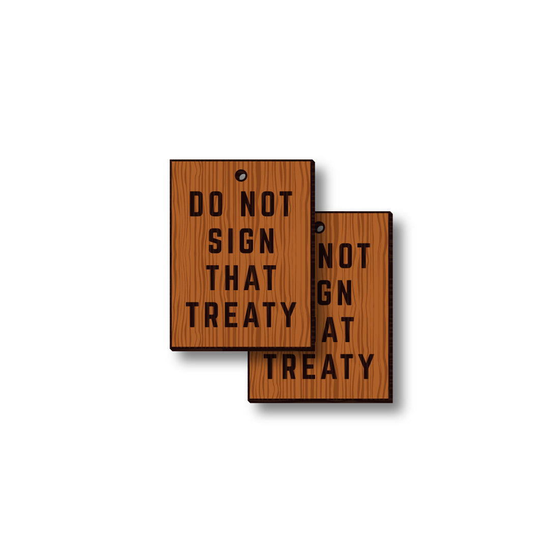 David Bernie Shop Laser Cut Cherry Wood Earrings Do Not Sign That Treaty