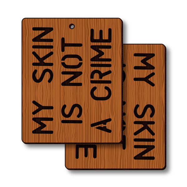 David Bernie Shop Laser Cut Cherry Wood Earrings My Skin is not a Crime
