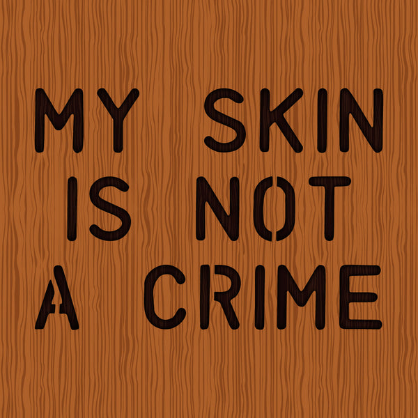 David Bernie Shop Laser Cut Cherry Wood Pin My Skin is not a Crime