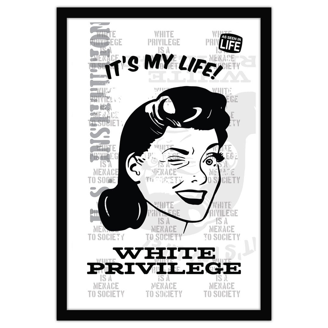 David Bernie Shop Fine Art Print Poster 11x17 18x24 36x48 White Privilege It's My Life