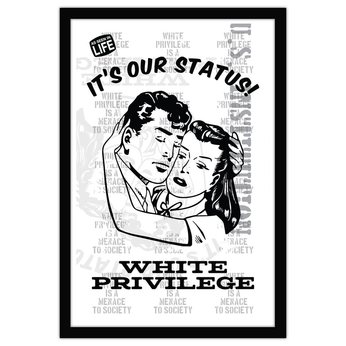 David Bernie Shop Fine Art Print Poster 11x17 18x24 36x48 White Privilege It's Our Status