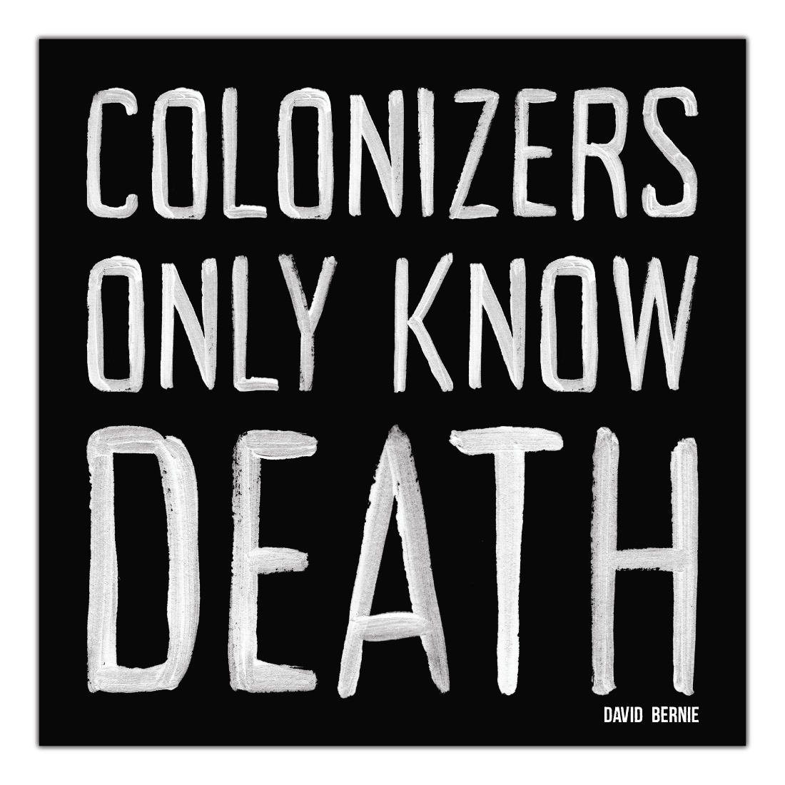 Colonizers Only Know Death vinyl stickers by David Bernie Indigenous Native American First Nations American Indian