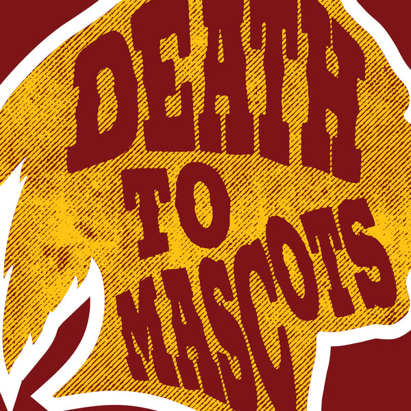 Death to Mascots vinyl die-cut stickers by David Bernie Indigenous Native American First Nations American Indian Aboriginal